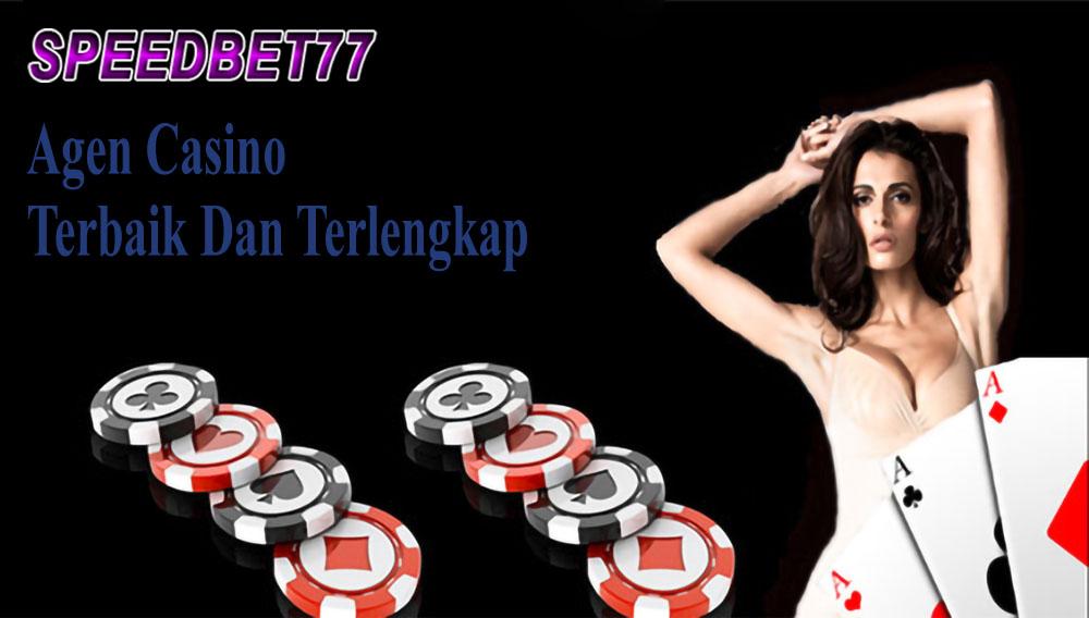 Memilih Agen Casino Terbaik dan Terlengkap