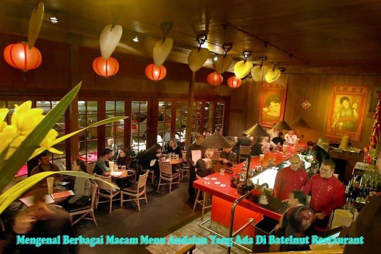 Mengenal Berbagai Macam Menu Andalan Yang Ada Di Batelnut Restaurant
